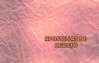 APOSTILLAS DE AGOSTO